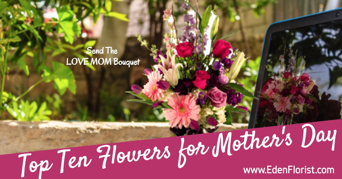 Top Ten Flowers for Mother's Day