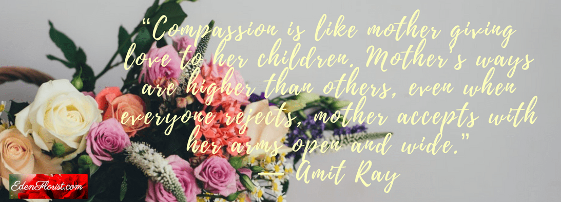 """""""Compassion is like mother giving love to her children. Mother's ways are higher than others, even when everyone rejects, mother accepts with her arms open and wide."""""""