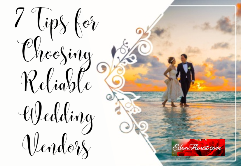 7 Tips for Choosing Reliable Wedding Vendors