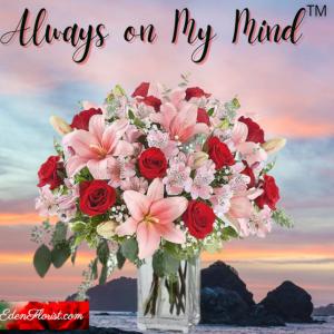 """Always On My Mind™"""