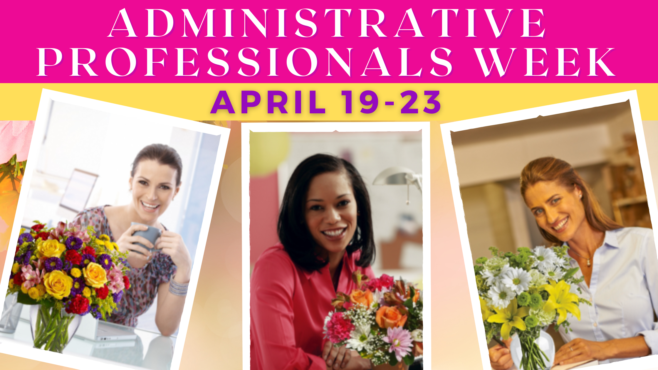Administrative Professionals – An Opportunity to Say Thank You…