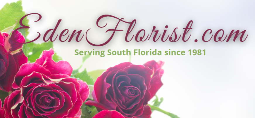 Eden Florist - South Florida Flowers for Any Occasion