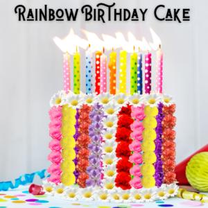 """Rainbow Birthday Cake"""