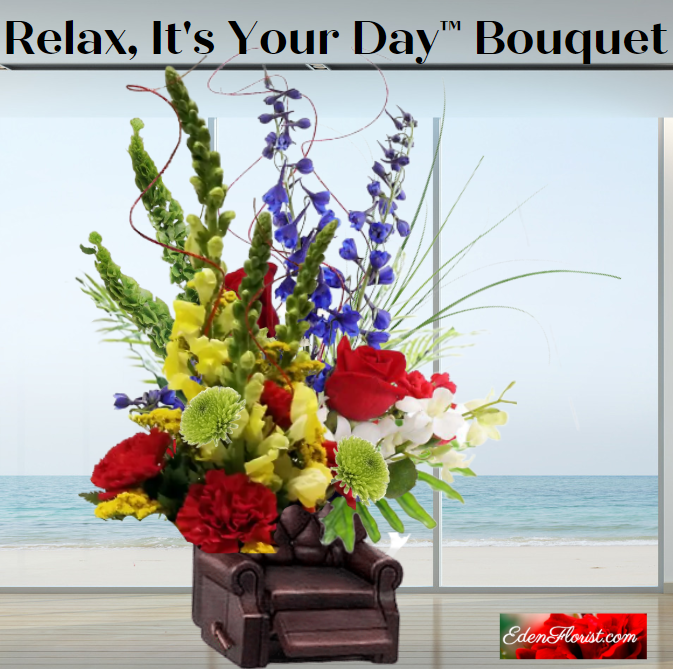 """""""Relax, It's Your Day™ Bouquet"""""""