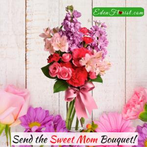 """""""Sweet Mom Bouquet"""""""