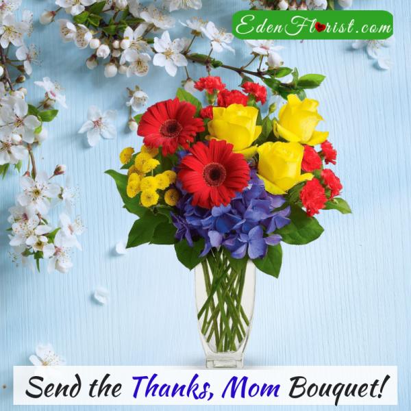 """Thanks Mom Bouquet"""