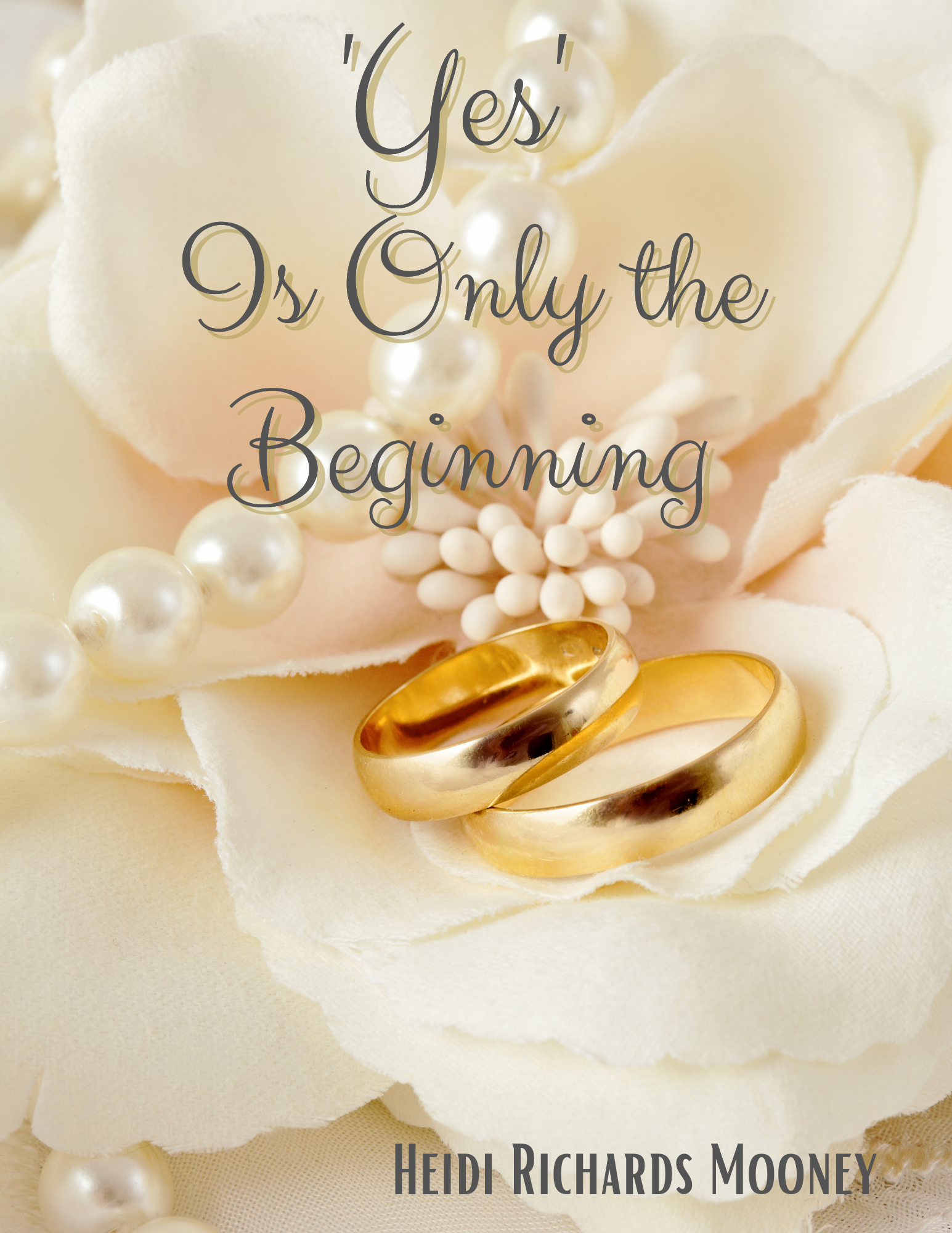 """""""Yes Is Only the Beginning Wedding Planning Cover"""""""