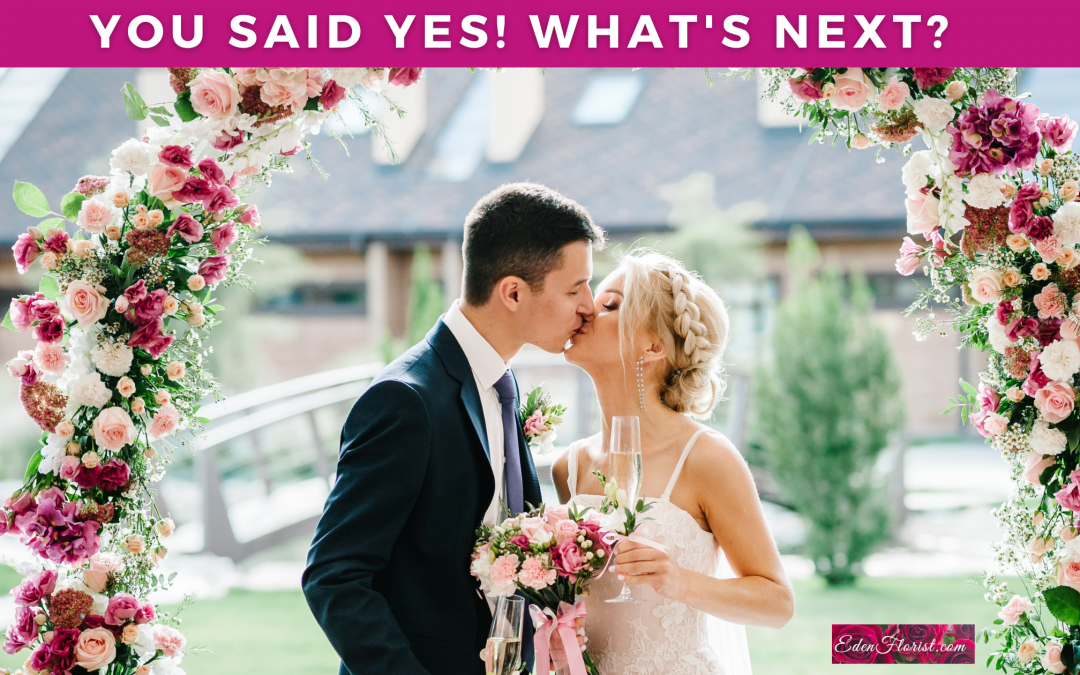 You Said Yes! What's Next? Its Time to Start Planning Your Dream Wedding!