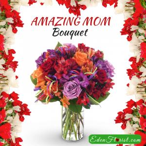 """""""Amazing Mom Bouquet"""""""