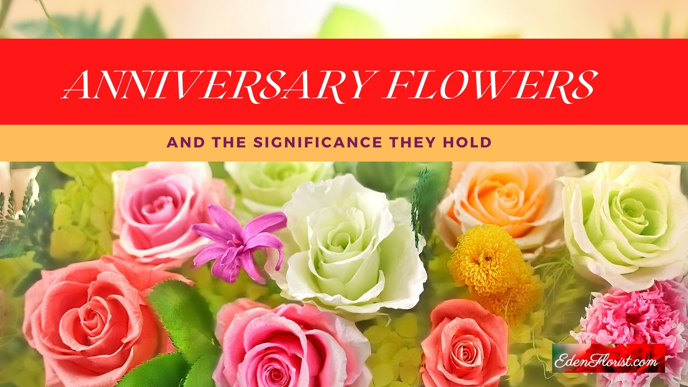 The Significance of Anniversary Flowers