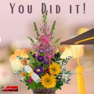 """You Did it Graduation Flowers"""